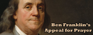 Ben Franklin_Appeal for Prayer