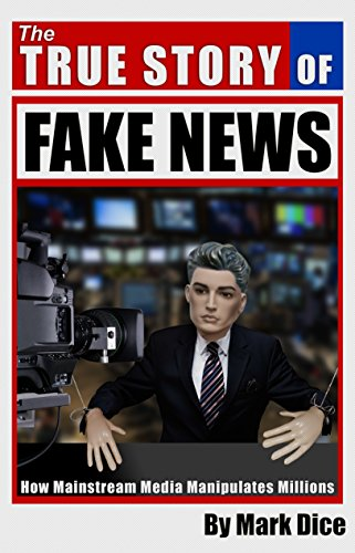 True Story of Fake News
